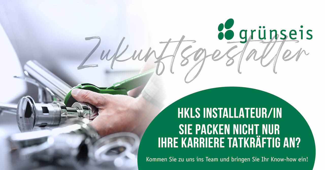 Top Job bei Grünseis – HKLS Installateur/in!